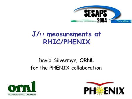 J/  measurements at RHIC/PHENIX David Silvermyr, ORNL for the PHENIX collaboration.