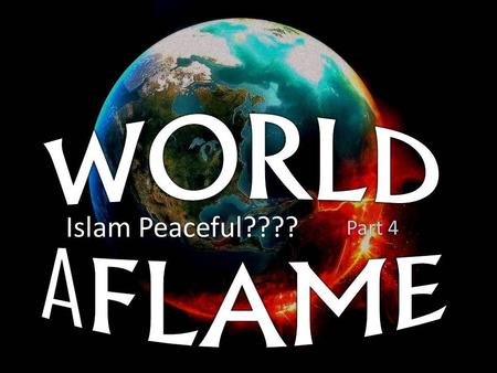 Islam Peaceful???? Part 4. Islam is a false religion based upon a false book written by a false prophet. Allah of the Koran is not the God of the Bible.