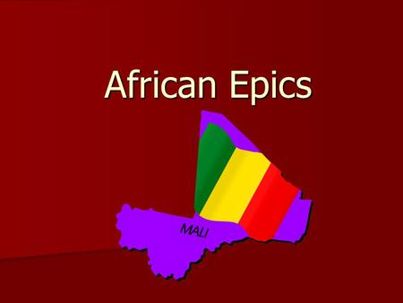 African Epics. What are Epics?? Long poetic composition, usually centered upon a hero, in which a series of great achievements or events is narrated in.