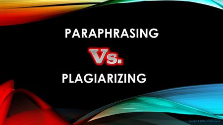 PARAPHRASING PLAGIARIZING Copyright © 2014 by Write Score LLC.