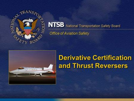Derivative Certification and Thrust Reversers