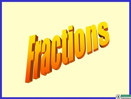 Today we will be learning: to recognise fractions of shapes to recognise fractions that are several parts of a whole to compare and order two or more.