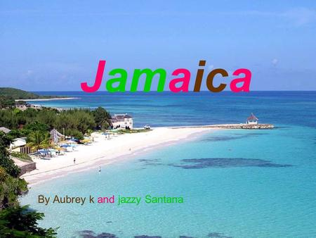 Jamaica By Aubrey k and jazzy Santana. Basic geography The size of Jamaica's country is about 4,244 sq miles. The capital of Jamaica is Kingston. Jamaica.