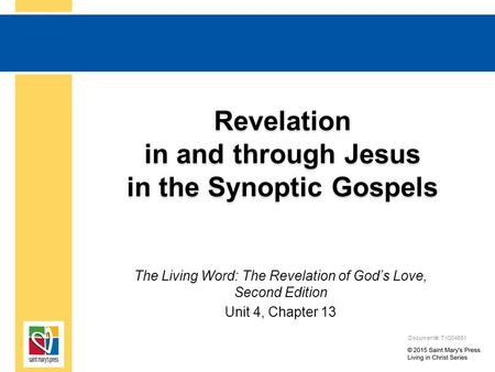 Revelation in and through Jesus in the Synoptic Gospels The Living Word: The Revelation of God's Love, Second Edition Unit 4, Chapter 13 Document#: TX004691.