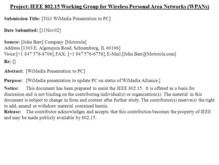 Doc.: IEEE 802.15-02/460r0 Submission November 2002 Dr. John R. Barr, MotorolaSlide 1 Project: IEEE 802.15 Working Group for Wireless Personal Area Networks.