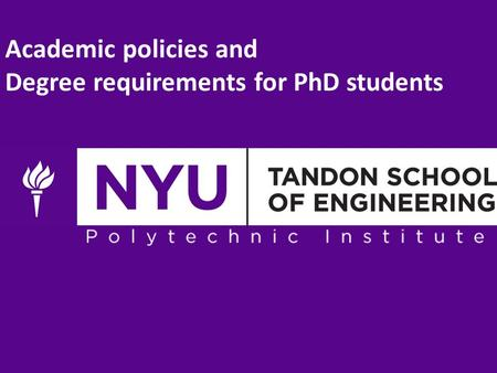 Academic policies and Degree requirements for PhD students.