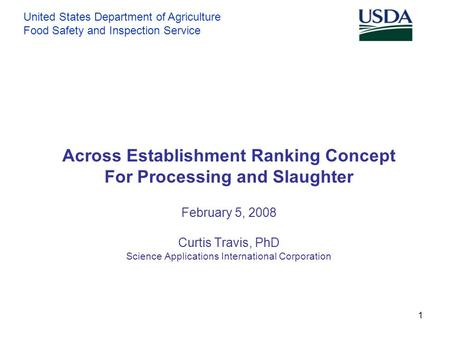 United States Department of Agriculture Food Safety and Inspection Service 1 Across Establishment Ranking Concept For Processing and Slaughter February.