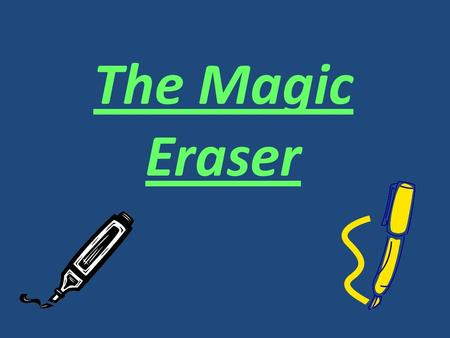 The Magic Eraser. Question How permanent are permanent markers ?