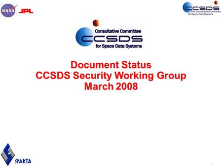 1 Document Status CCSDS Security Working Group March 2008.