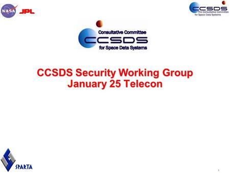 1 CCSDS Security Working Group January 25 Telecon.
