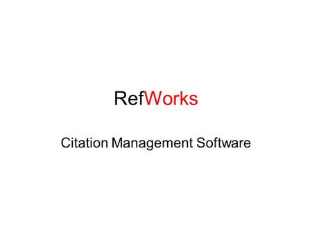 RefWorks Citation Management Software. Help with RefWorks After you set up an account, take a look at helpful hints.