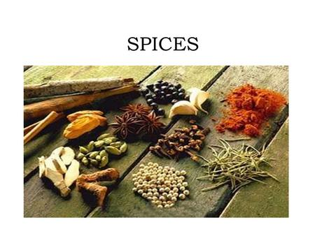 SPICES. Sophistication and subtle use of some herbs & spices characterize Indian food and Indian cuisine. These spices play a very important role in Indian.
