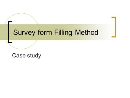 Survey form Filling Method Case study. One Science Subject Students wishing to take one elective subject in the Science Education KLA can take any one.