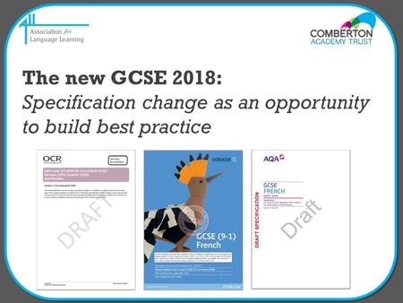 The new GCSE 2018: Specification change as an opportunity to build best practice.