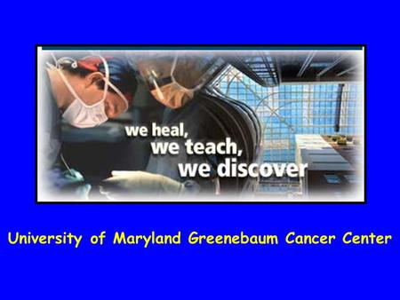 University of Maryland Greenebaum Cancer Center. Cervical Cancer 11,000 cases and 4000 deaths in US 288,000 deaths worldwide each year Incidence in US.