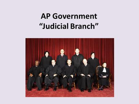 "AP Government ""Judicial Branch"". (1) Justice Vinson In the 1950s the Supreme Court was wrestling with many cases involving African American civil rights."