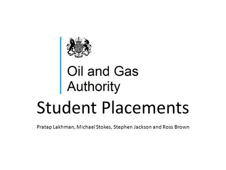 Student Placements Pratap Lakhman, Michael Stokes, Stephen Jackson and Ross Brown.