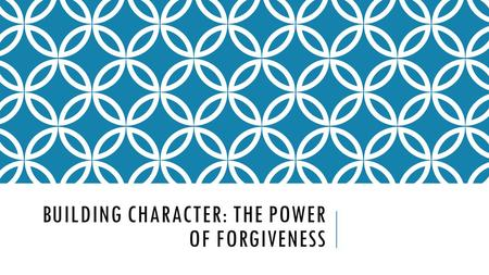 BUILDING CHARACTER: THE POWER OF FORGIVENESS. DO NOW: 11/11/15 (5 MINUTES) Answer all of the following questions in complete sentences. You will be graded.