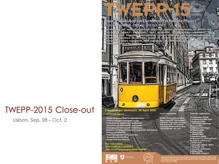 TWEPP-2015 Close-out Lisbon, Sep. 28 – Oct. 2.