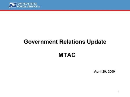 1 Government Relations Update MTAC April 29, 2009.