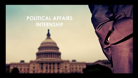 POLITICAL AFFAIRS INTERNSHIP. WELCOME TO THE BORGEN PROJECT! You are one of the 13% of applicants who apply that are hired. Make the most of your internship!