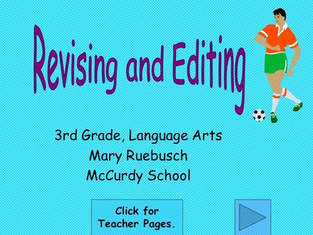 3rd Grade, Language Arts Mary Ruebusch McCurdy School Click for Teacher Pages.