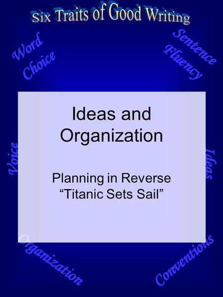 "Ideas and Organization Planning in Reverse ""Titanic Sets Sail"""