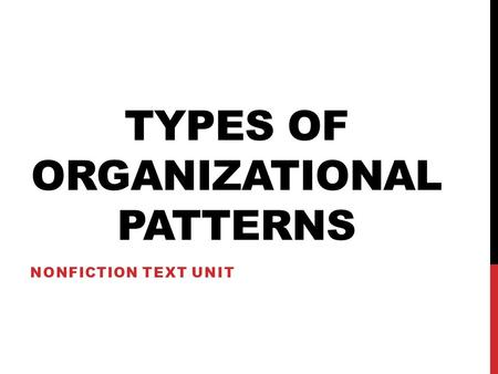 TYPES OF ORGANIZATIONAL PATTERNS NONFICTION TEXT UNIT.