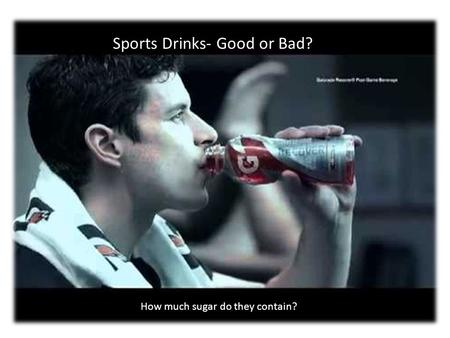 Sports Drinks- Good or Bad? How much sugar do they contain?