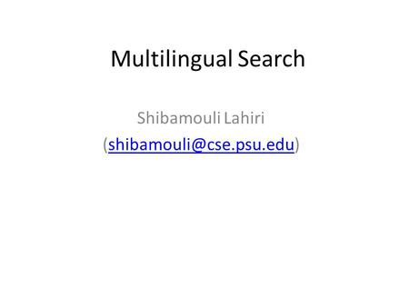 Multilingual Search Shibamouli Lahiri
