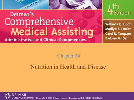 Copyright © 2010 Delmar, Cengage Learning. ALL RIGHTS RESERVED. Chapter 34 Nutrition in Health and Disease.