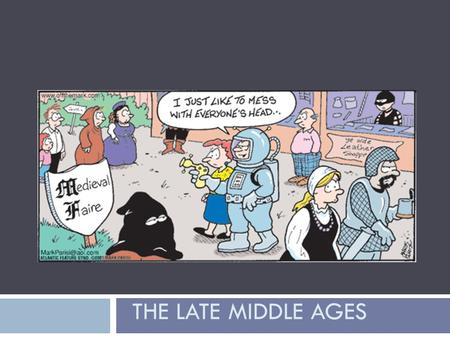 THE LATE MIDDLE AGES. Ring around the Rosies Pocket full of posies Ashes, ashes (or a-choo, a- choo) We all fall down!