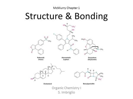 McMurry Chapter 1 Structure & Bonding Organic Chemistry I S. Imbriglio.