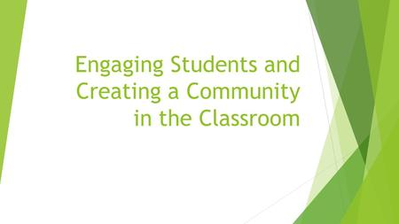 Engaging Students and Creating a Community in the Classroom.