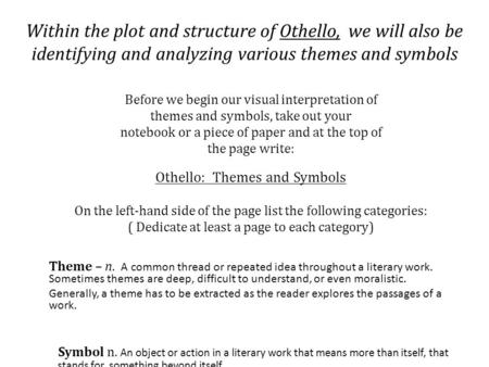 different visual symbolism in othello The tragedy of othello the moor of venice lesson plans by shakespeare follows the tragic hero with our othello identify the major characters in othello and type their names into the different title boxes the tragedy of othello themes, motifs, and symbols lesson plan reference print.