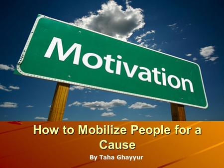 How to Mobilize People for a Cause By Taha Ghayyur.