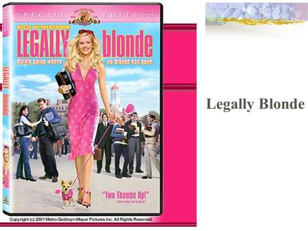 Legally Blonde. Introduction Culture Role play Discussion Skills (ask for more detailed information/clarification)