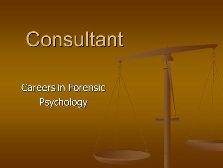 Consultant Careers in Forensic Psychology. What is a Forensic Consultant? Consultant – a professional who gives advice to others about a particular field.