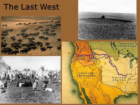 The Last West Topic, Key Words or questions Definitions, explanations All Write The Last West.