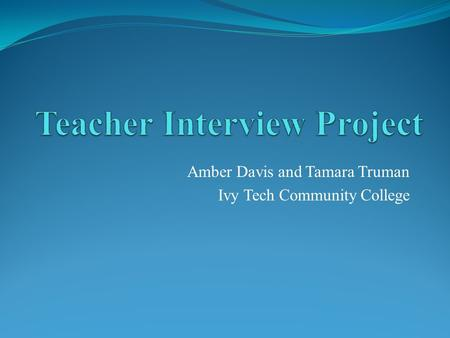 Teacher Interview Project