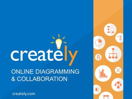 ONLINE DIAGRAMMING & COLLABORATION creately.com. The most seamless drawing experience Spend very little time Turn up With amazing diagrams Why Creately?