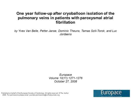 One year follow-up after cryoballoon isolation of the pulmonary veins in patients with paroxysmal atrial fibrillation by Yves Van Belle, Petter Janse,