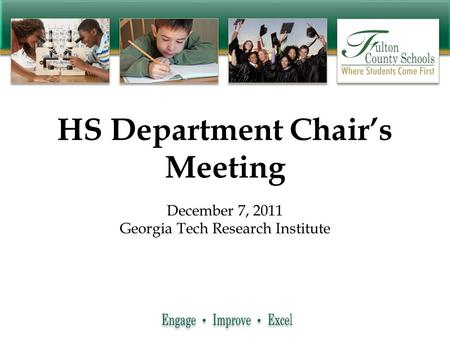 HS Department Chair's Meeting December 7, 2011 Georgia Tech Research Institute.