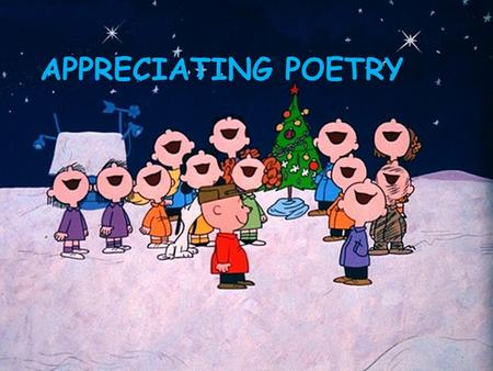 APPRECIATING POETRY. Try to Decode the poem Do you carrot all for me? My heart beets for you. With your turnip nose. And your radish face. You're a peach!