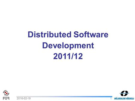 12016-02-19 Distributed Software Development 2011/12.