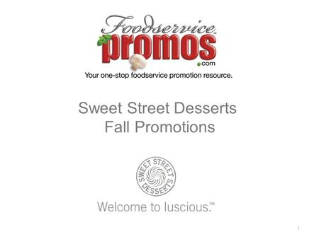 Sweet Street Desserts Fall Promotions 1. Fall Harvest Promotion Operator Offer –$5.00 rebate per case on qualifying products, OR Buy 5 cases of Pumpkin.