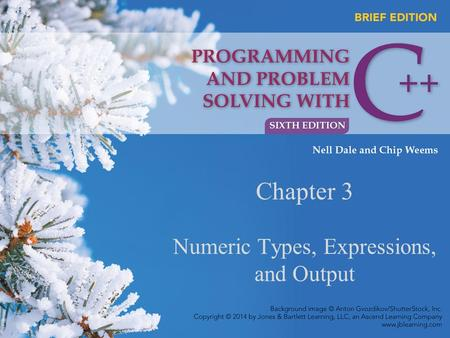 Chapter 3 Numeric Types, Expressions, and Output.