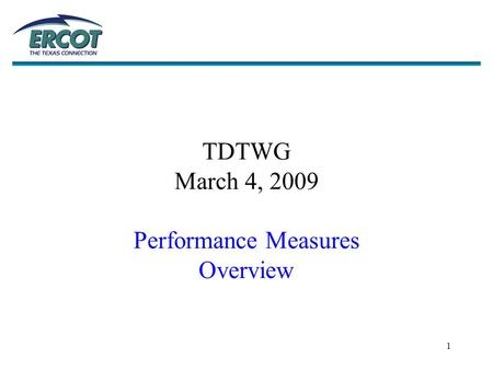 1 TDTWG March 4, 2009 Performance Measures Overview.