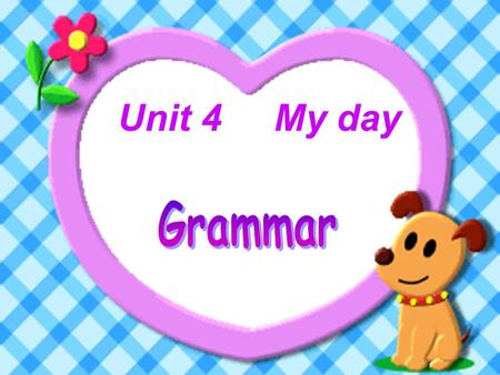 Unit 4 My day. Part A: Prepositions of time I go to school at seven o'clock. We have our history lessons on Monday. We have Chinese lessons in the morning.