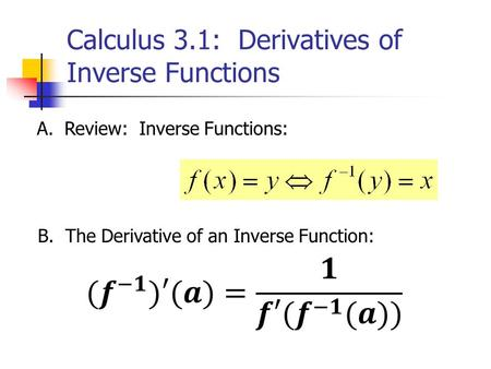 Calculus 3.1: Derivatives of Inverse Functions